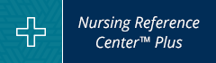 Nursing Reference Center Plus (NRC) includes patient care plans, video demonstrations, nursing skills and more.